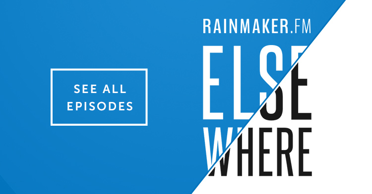 Rainmaker.FM Elsewhere