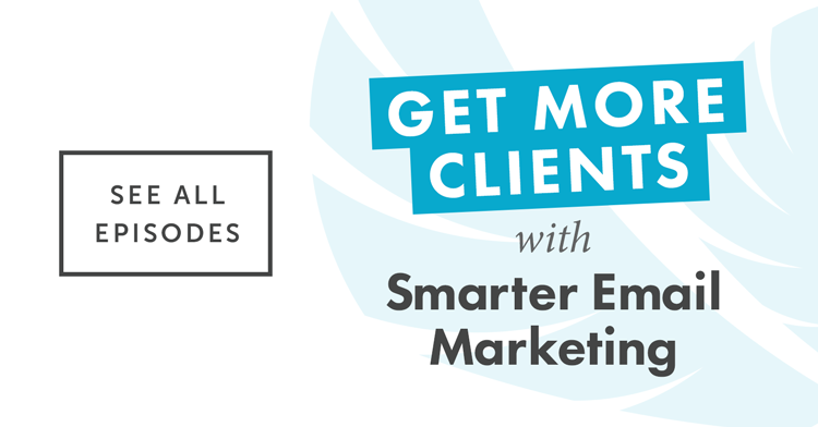 Get More Clients With Smarter Email Marketing