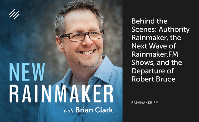 Behind the Scenes: Authority Rainmaker, the Next Wave of Rainmaker.FM Shows, and the Departure of Robert Bruce
