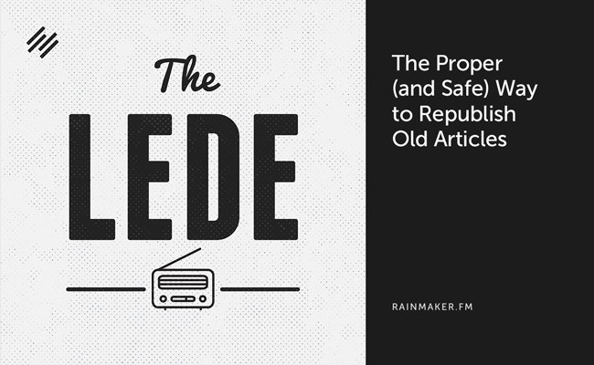 The Proper (and Safe) Way to Republish Old Articles