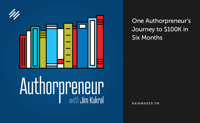 One Authorpreneur s Journey to $100K in Six Months