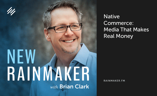 Native Commerce: Media That Makes Real Money