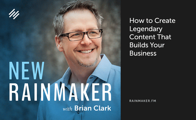 How to Create Legendary Content That Builds Your Business