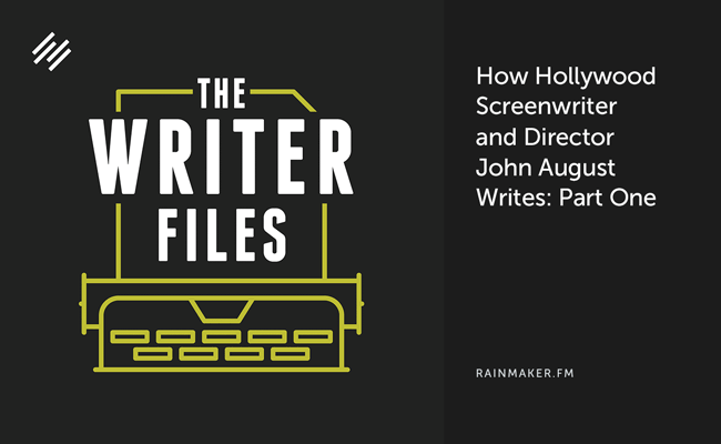How Hollywood Screenwriter and Director John August Writes: Part One
