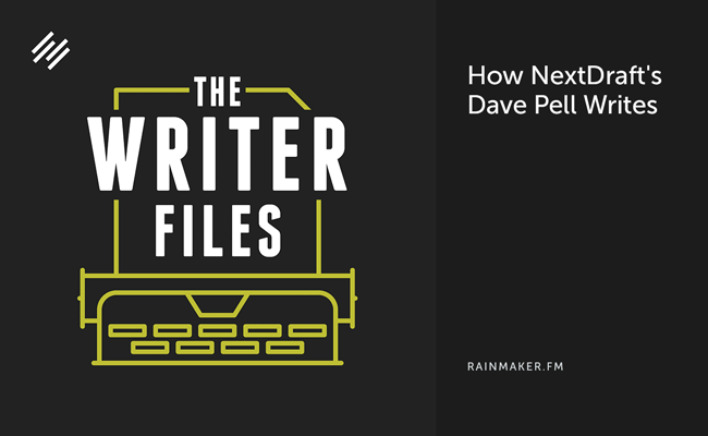 How NextDraft's Dave Pell Writes