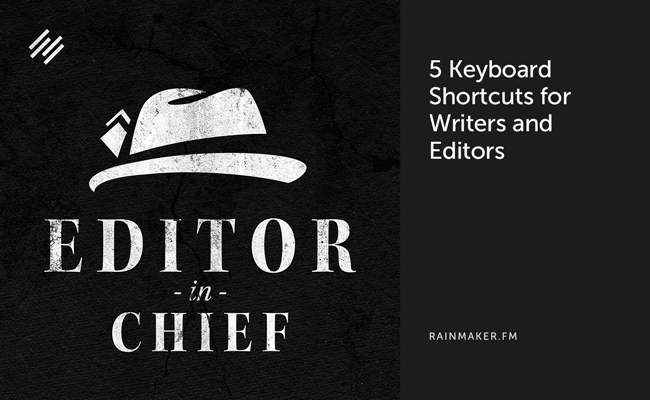 5 Keyboard Shortcuts for Writers and Editors