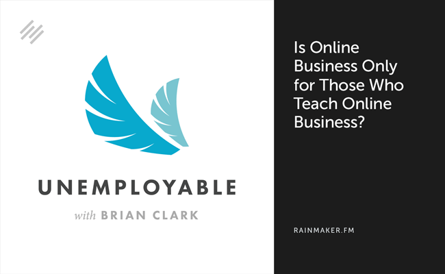 Is Online Business Only for Those Who Teach Online Business?