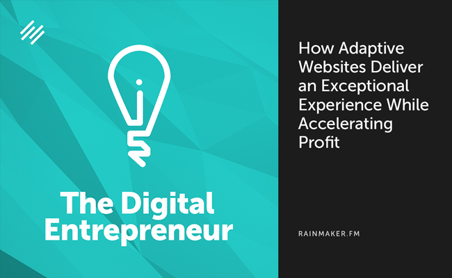 How Adaptive Websites Deliver an Exceptional Experience While Accelerating Profit