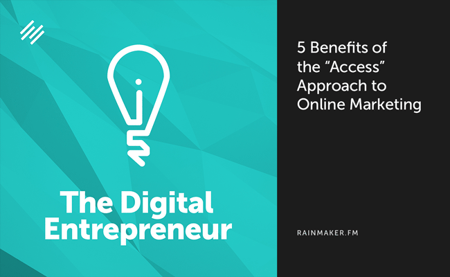 5 Benefits of the 'Access' Approach to Online Marketing