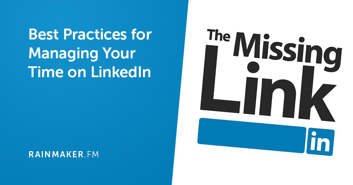 Best Practices for Managing Your Time on LinkedIn