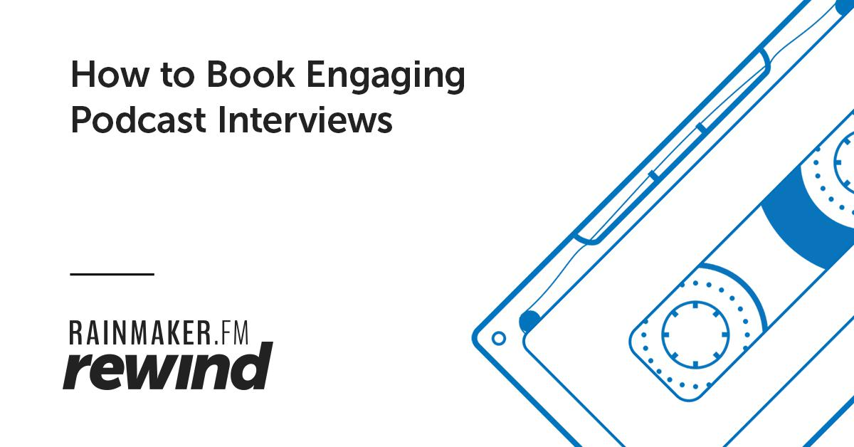 How to Book Engaging Podcast Interviews