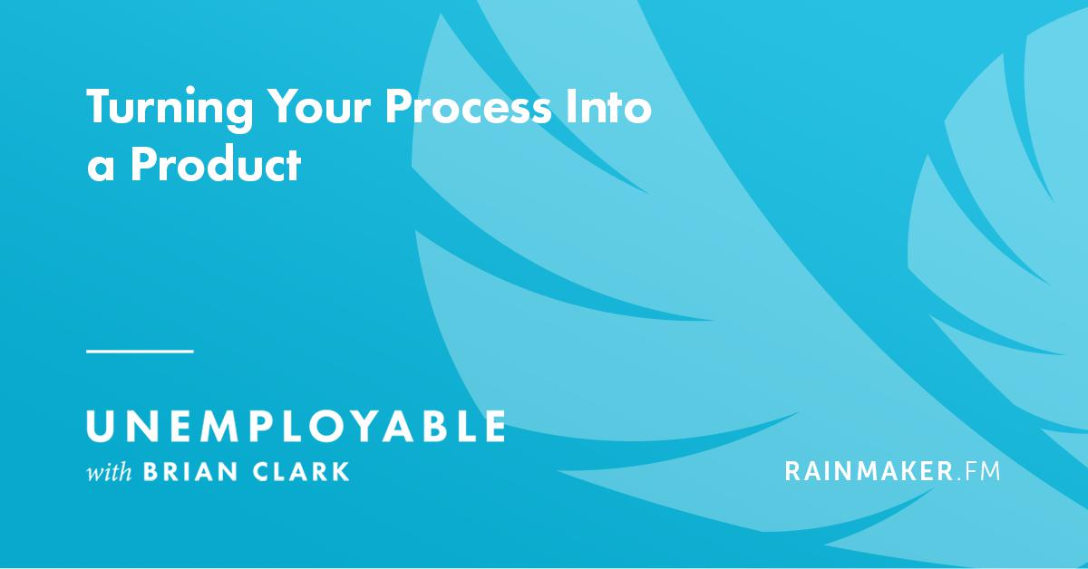 Turning Your Process Into a Product