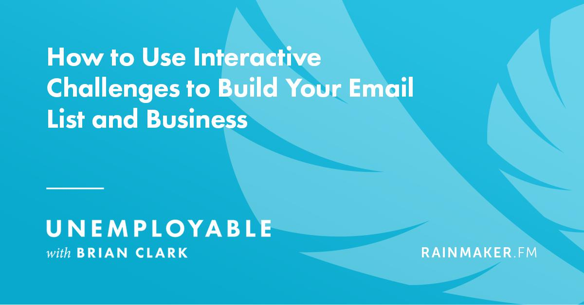 How to Use Interactive Challenges to Build Your Email List and Business