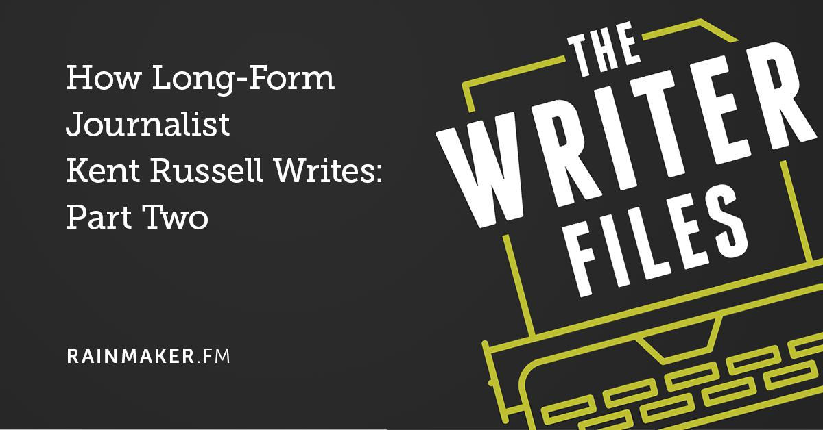How Long-Form Journalist Kent Russell Writes: Part Two