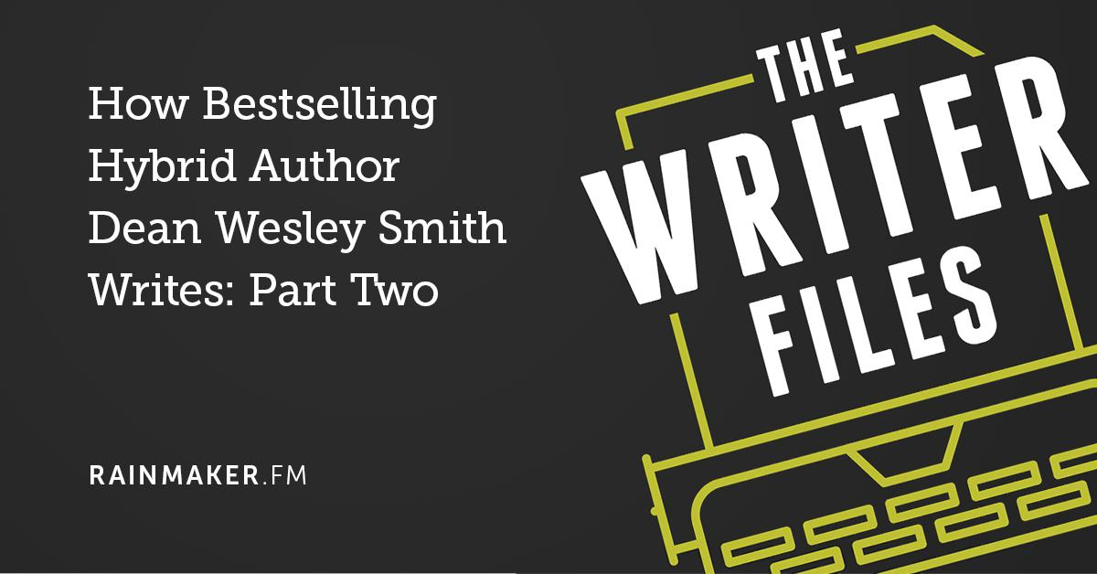 How Bestselling Hybrid Author Dean Wesley Smith Writes: Part Two