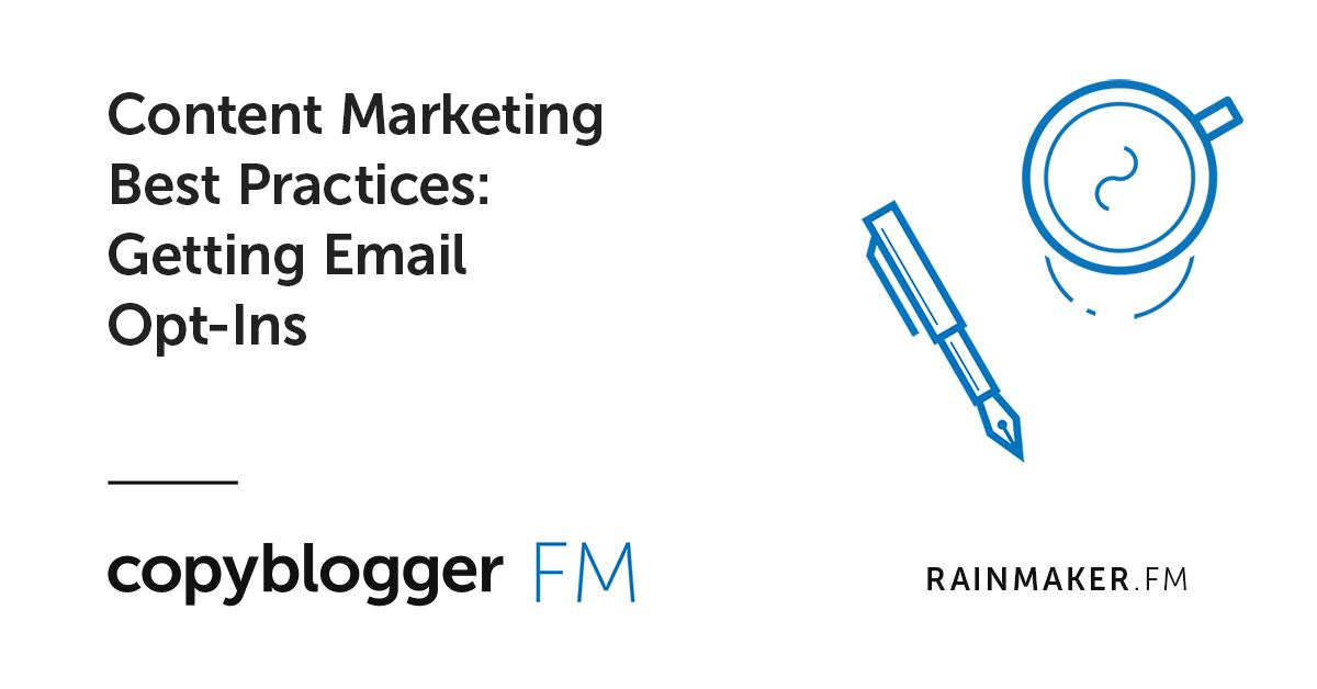 Content Marketing Best Practices: Getting Email Opt-Ins