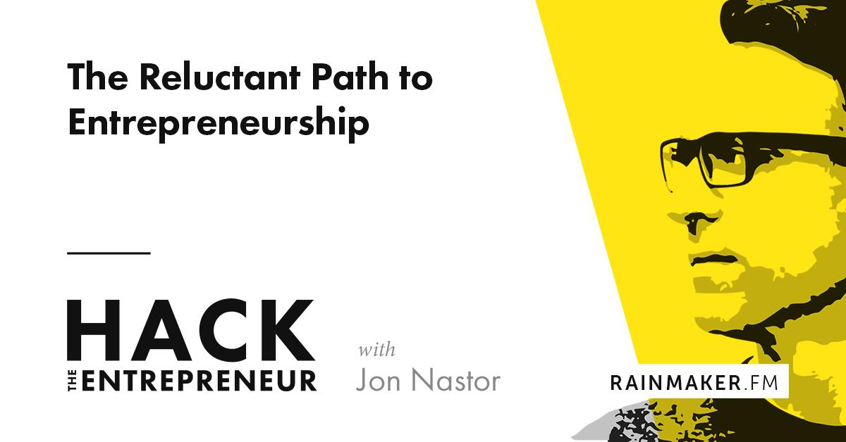 The Reluctant Path to Becoming an Entrepreneur