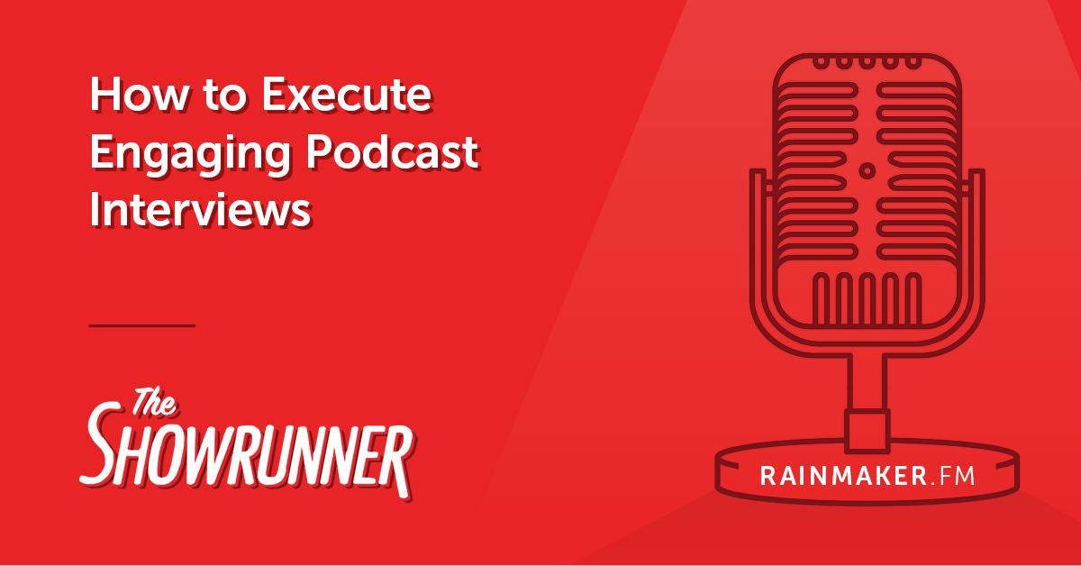 No. 060 How to Execute Engaging Podcast Interviews
