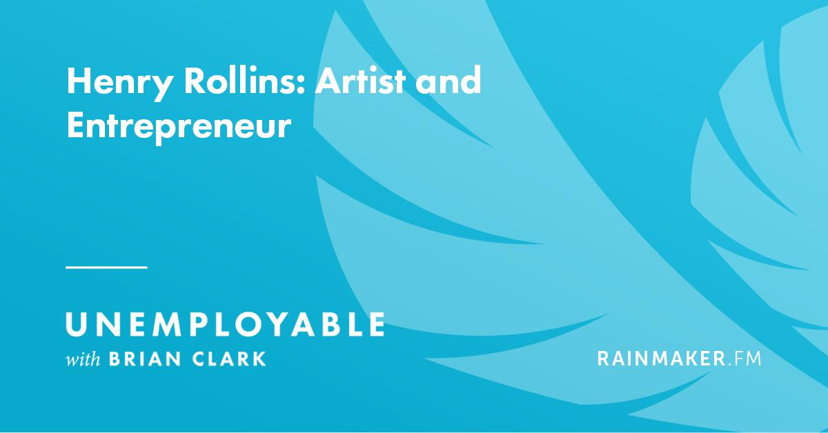 Henry Rollins on Entrepreneurial Art
