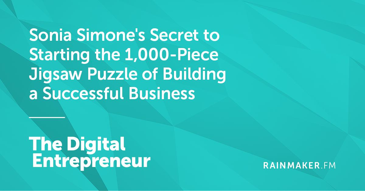 Sonia Simone's Secret to Starting the 1,000-Piece Jigsaw Puzzle of Building a Successful Business