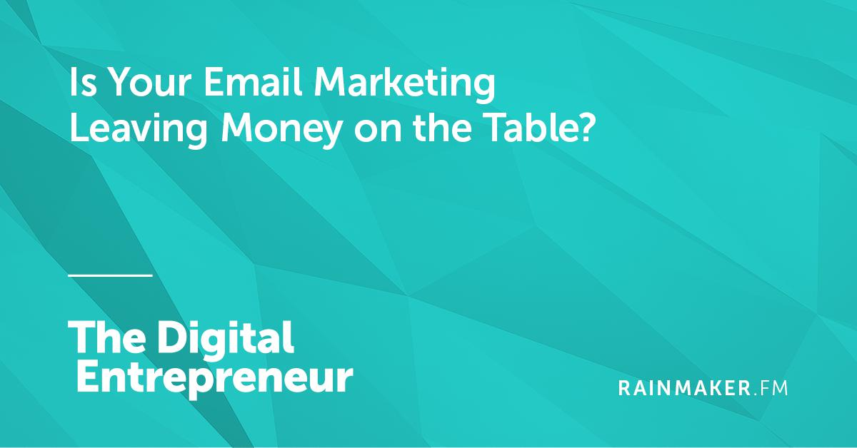 Is Your Email Marketing Leaving Money on the Table?
