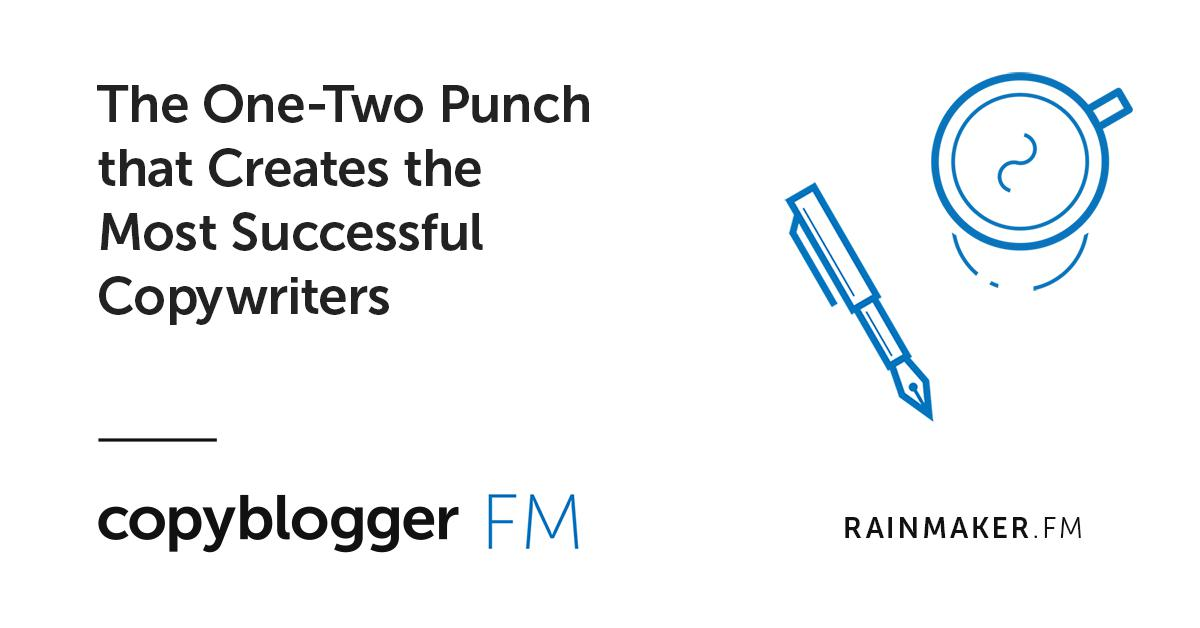 The One-Two Punch that Creates the Most Successful Copywriters