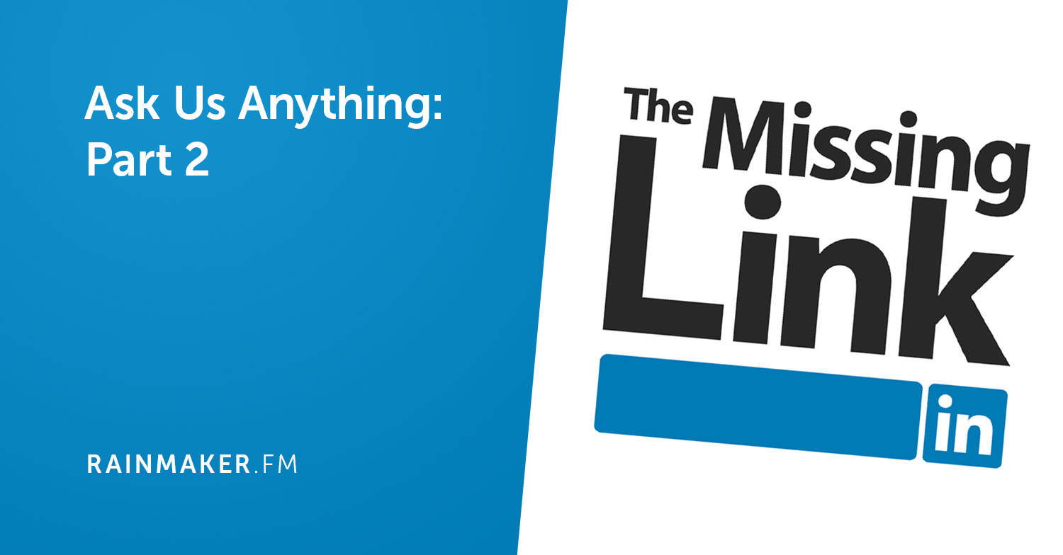 Ask Us Anything (LinkedIn Edition), Part 2