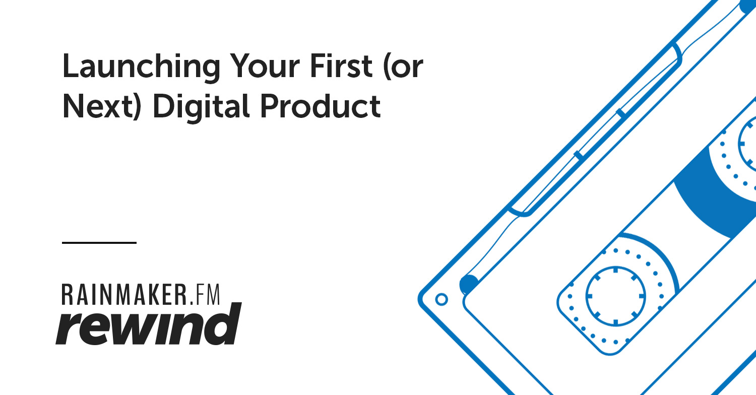 Launching Your First (or Next) Digital Product