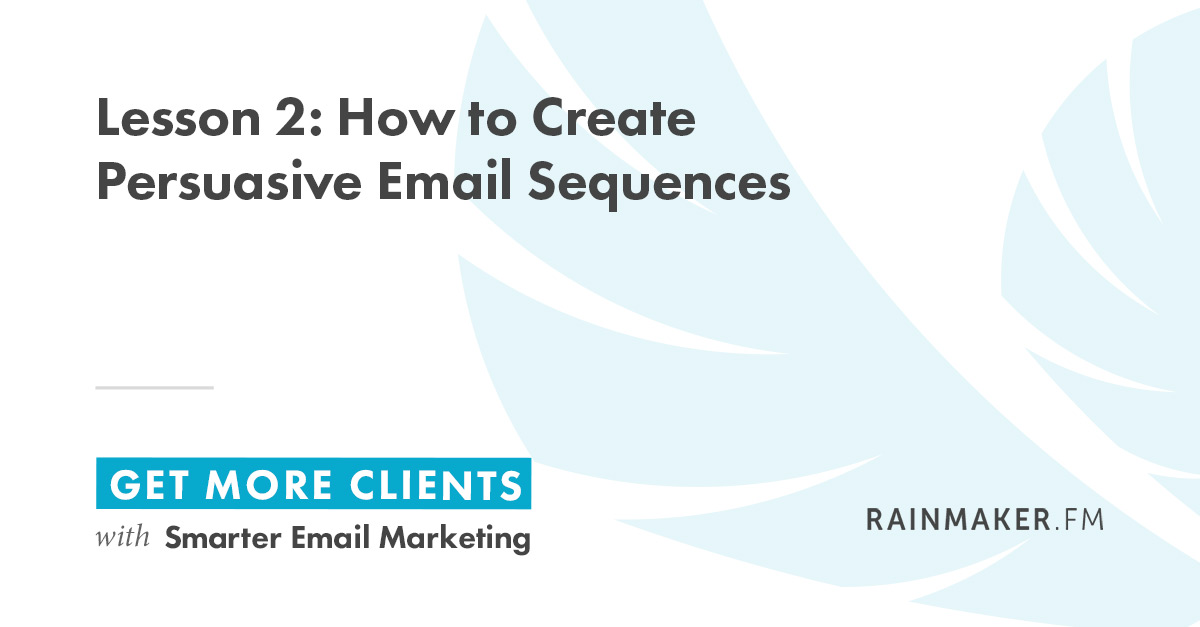 Lesson 2: How to Create Persuasive Email Sequences