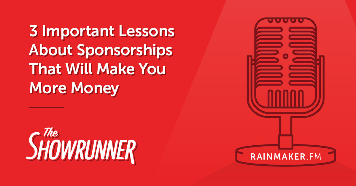 No. 070 3 Important Lessons About Sponsorships That Will Make You More Money