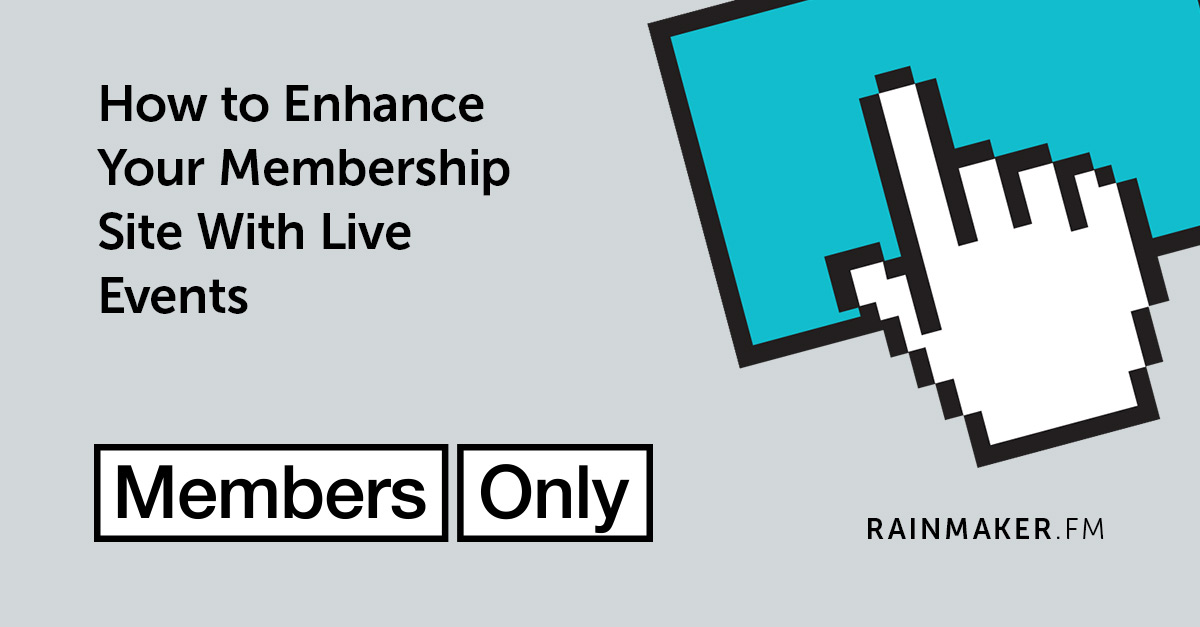 How to Enhance Your Membership Site With Live Events