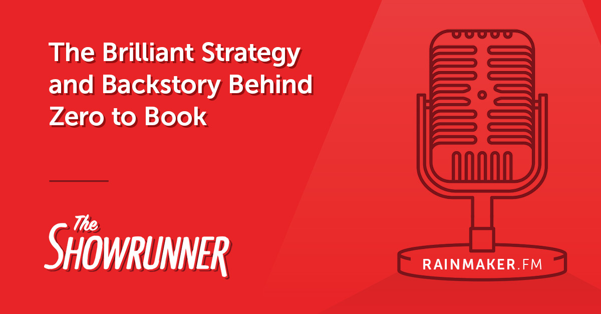 No. 074 The Brilliant Strategy and Backstory Behind Zero to Book