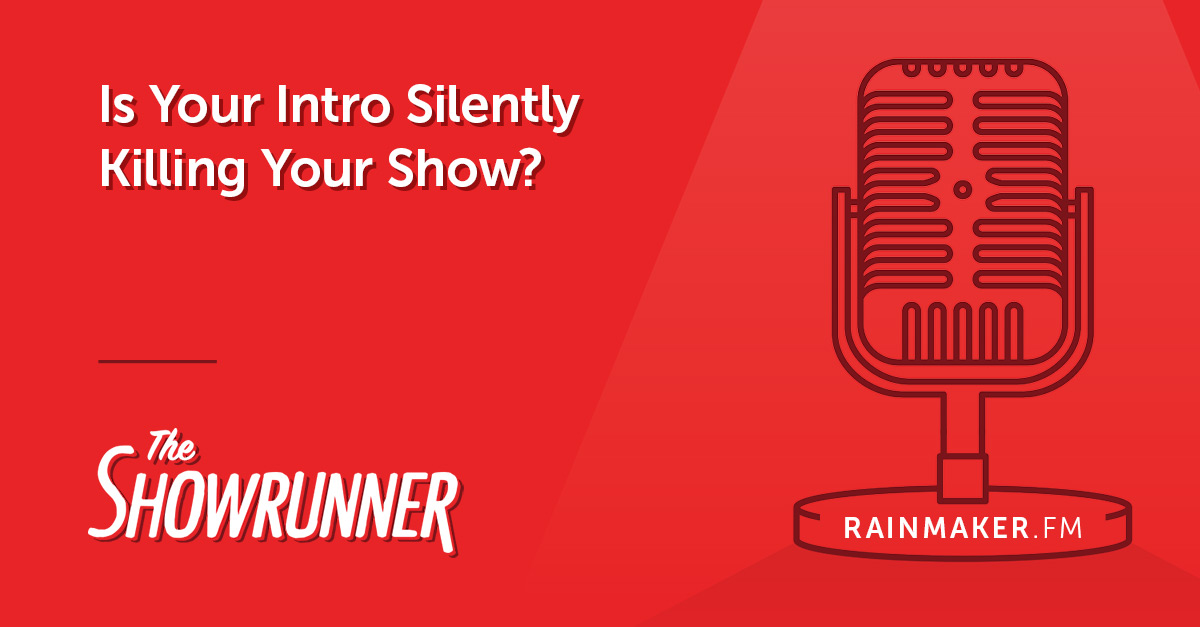 No. 076 Is Your Intro Silently Killing Your Show?