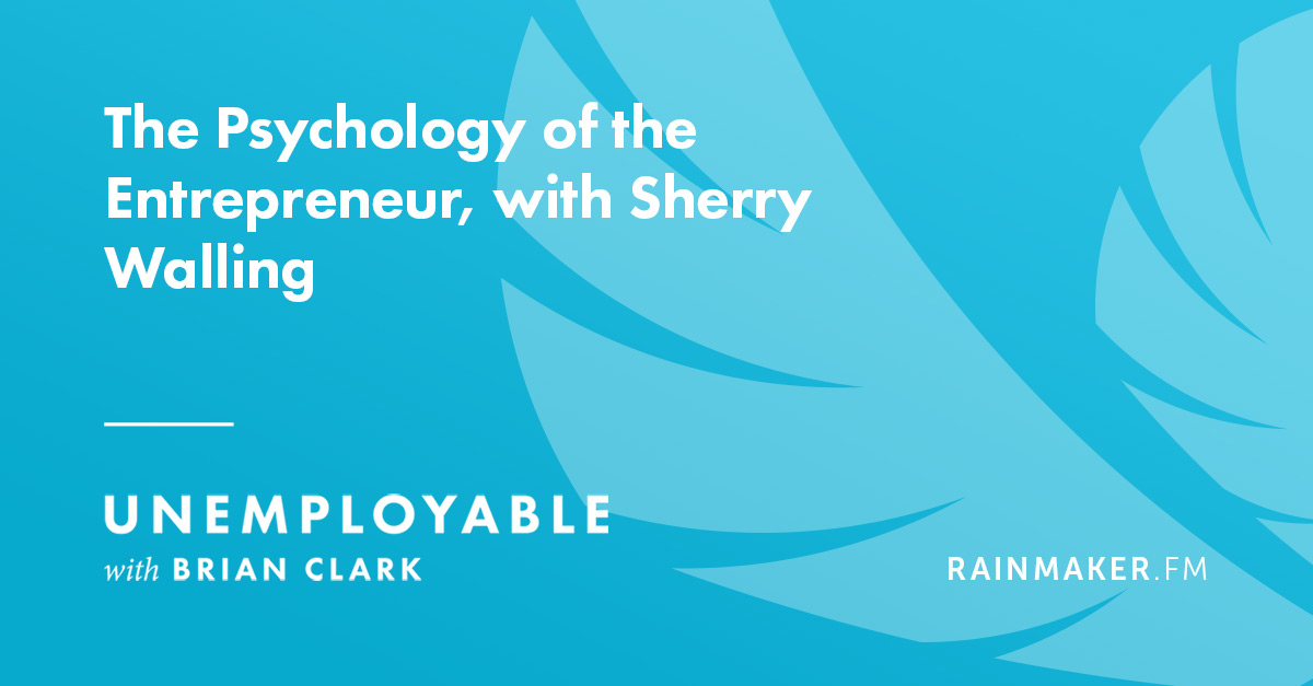 The Psychology of the Entrepreneur, with Sherry Walling