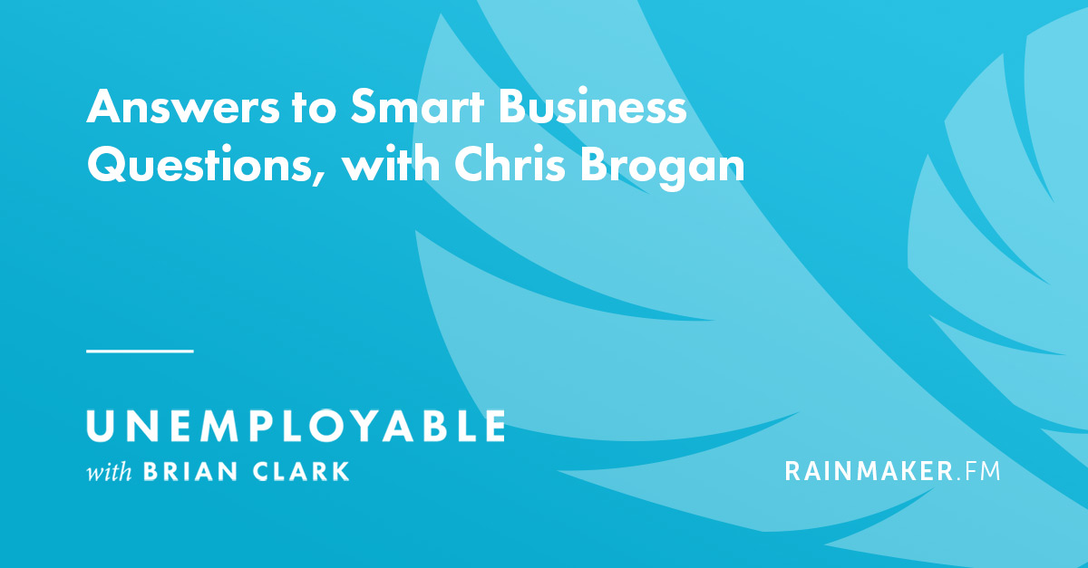 Answers to Smart Business Questions, with Chris Brogan
