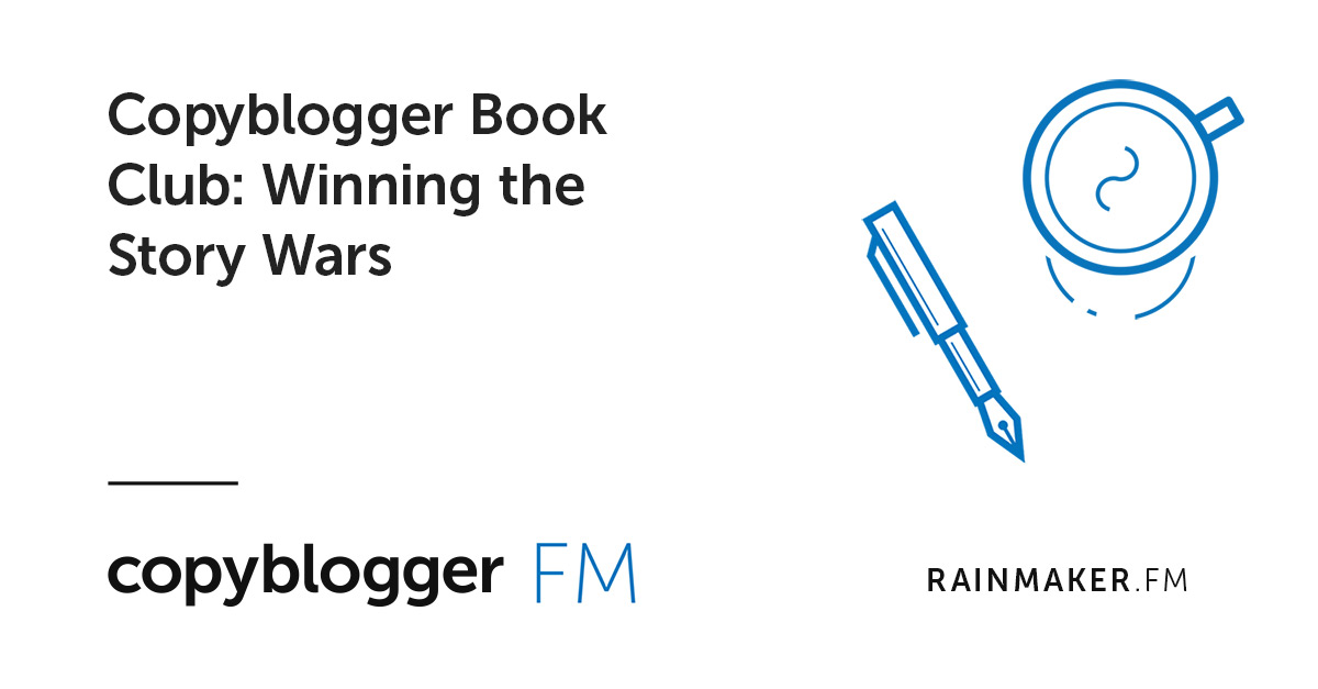 Copyblogger Book Club: Winning the Story Wars