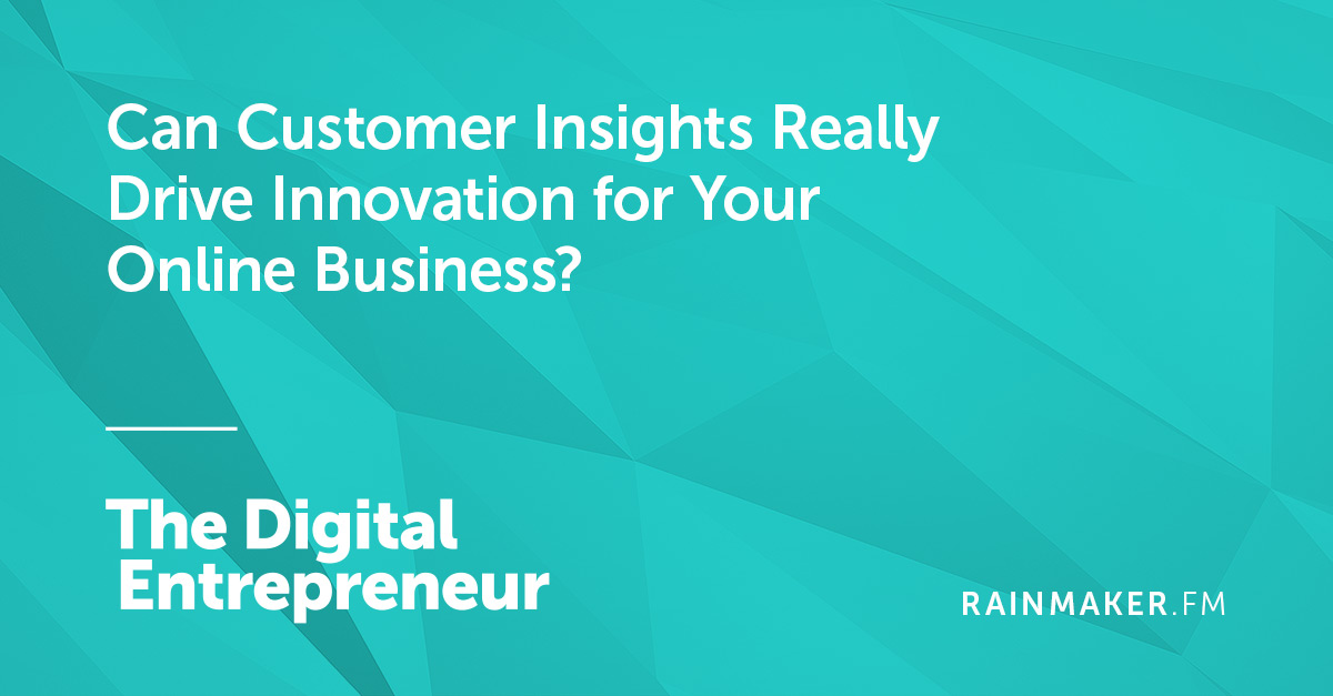 Can Customer Insights Really Drive Innovation for Your Online Business?
