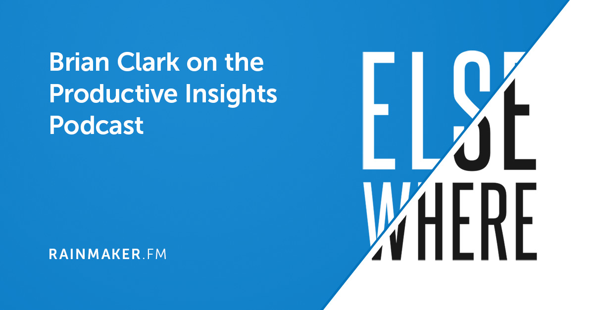 Brian Clark on the Productive Insights Podcast
