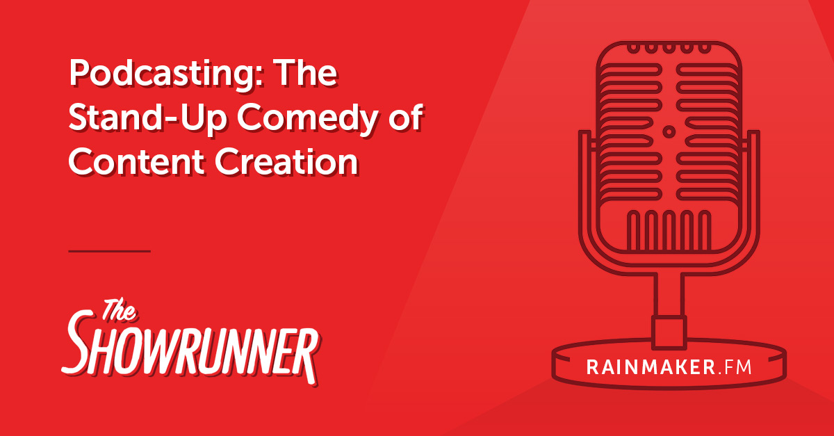 No. 089 Podcasting: The Stand-Up Comedy of Content Creation