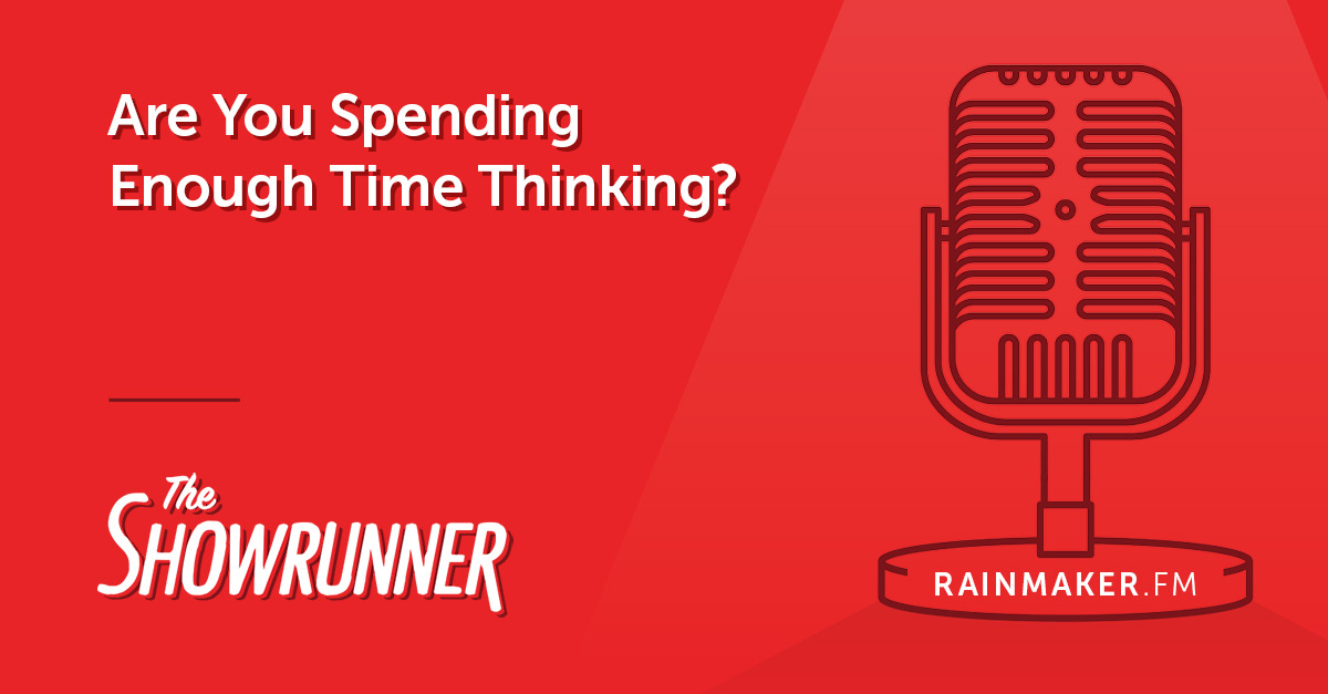 Are You Spending Enough Time Thinking?