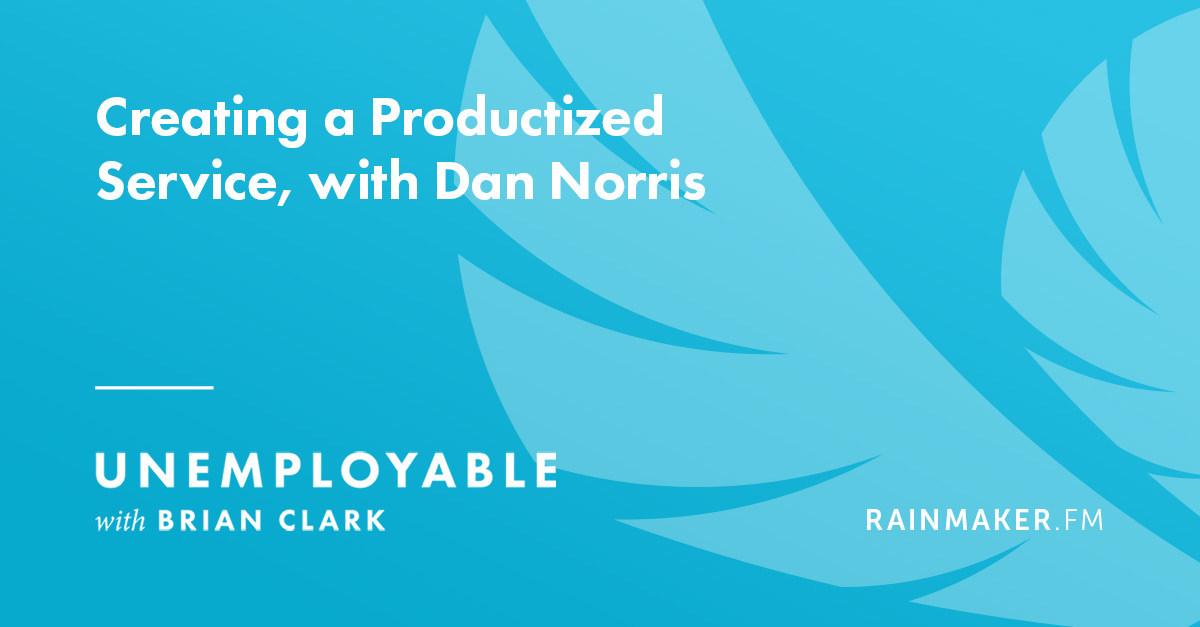 Creating a Productized Service, with Dan Norris
