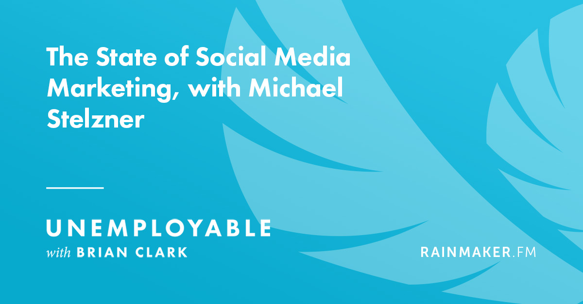 The State of Social Media Marketing, with Michael Stelzner