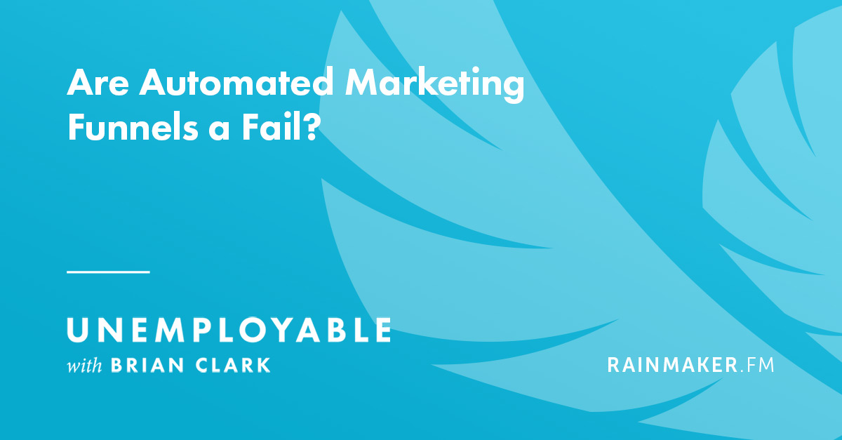 Are Automated Marketing Funnels a Fail?