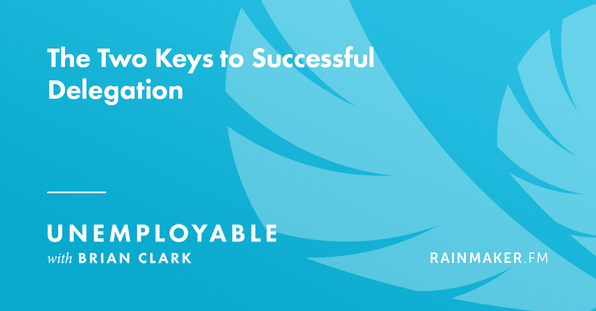 The Two Keys to Successful Delegation
