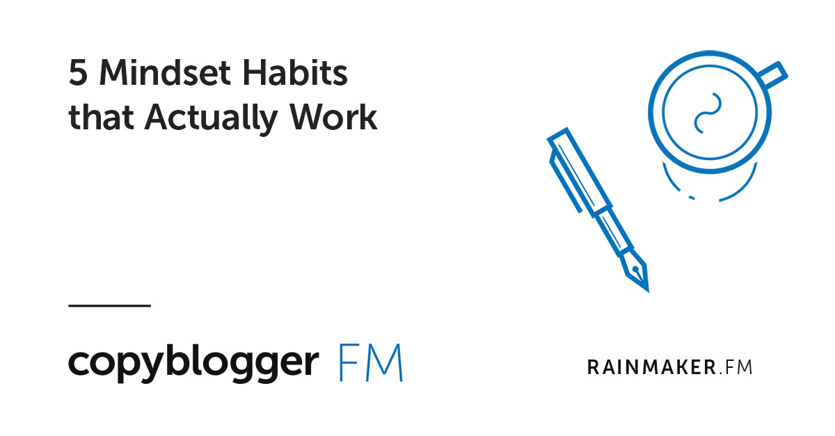 5 Mindset Habits that Actually Work