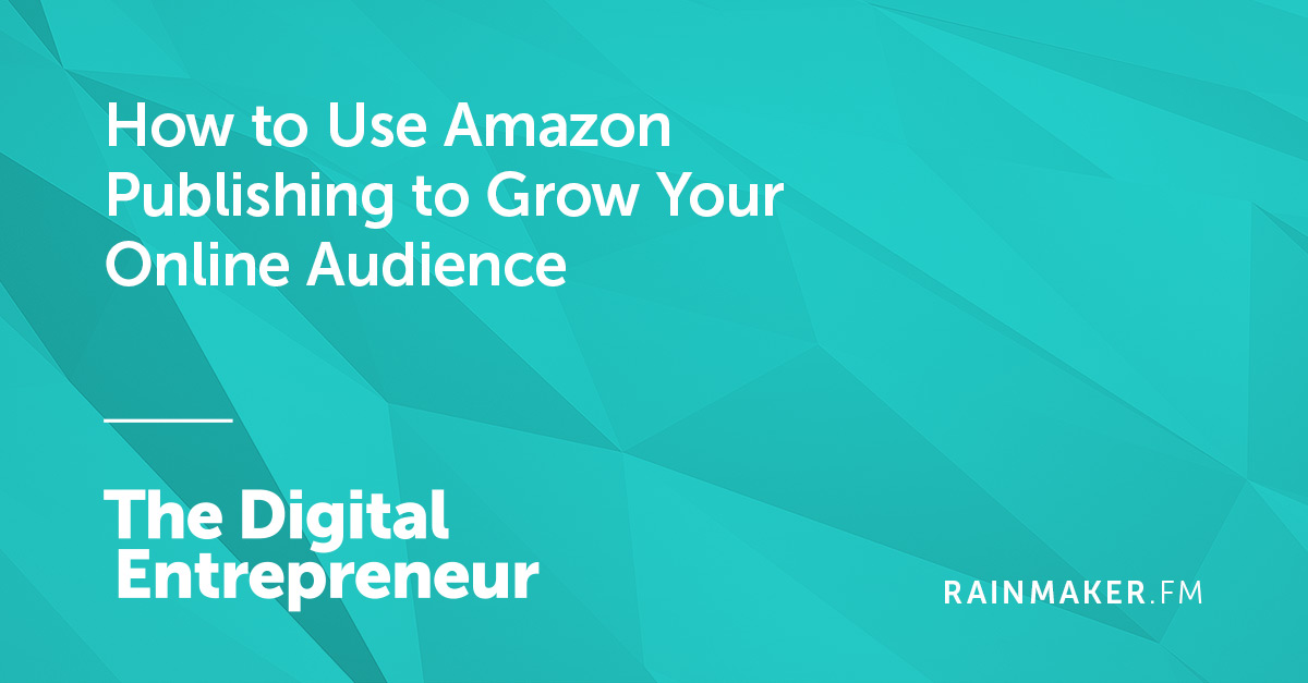 How to Use Amazon Publishing to Grow Your Online Audience