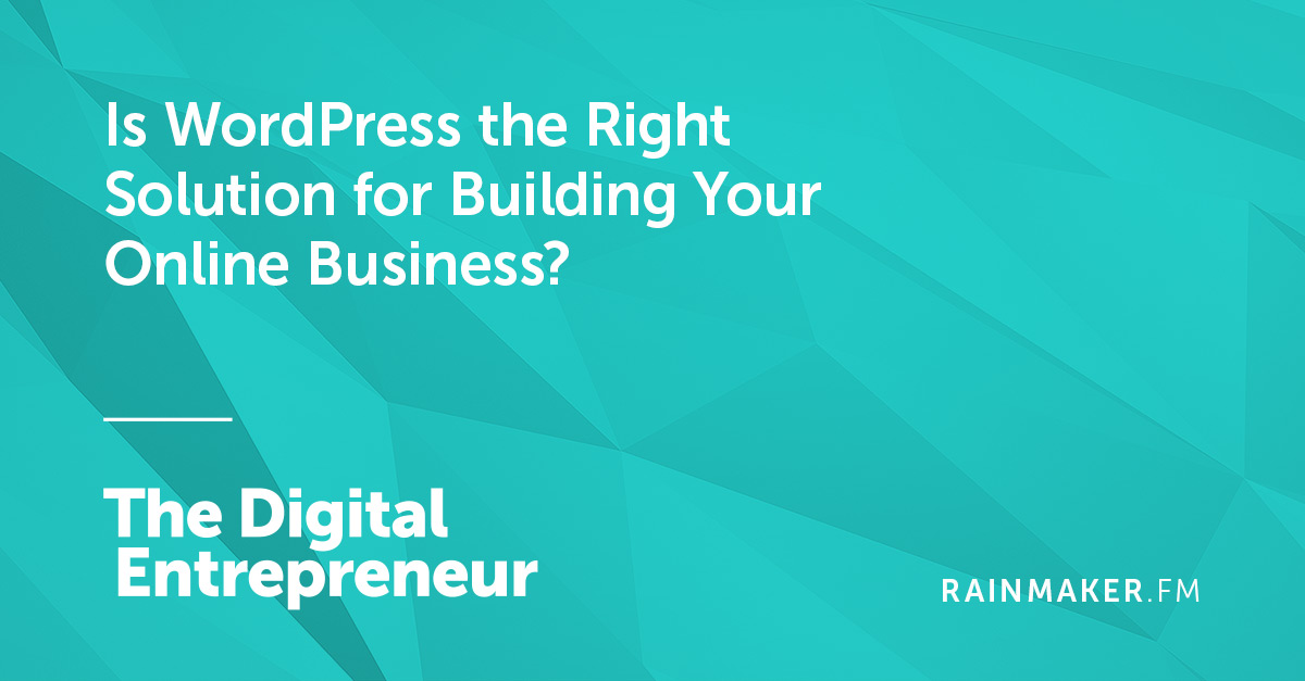 Is WordPress the Right Solution for Building Your Online Business?