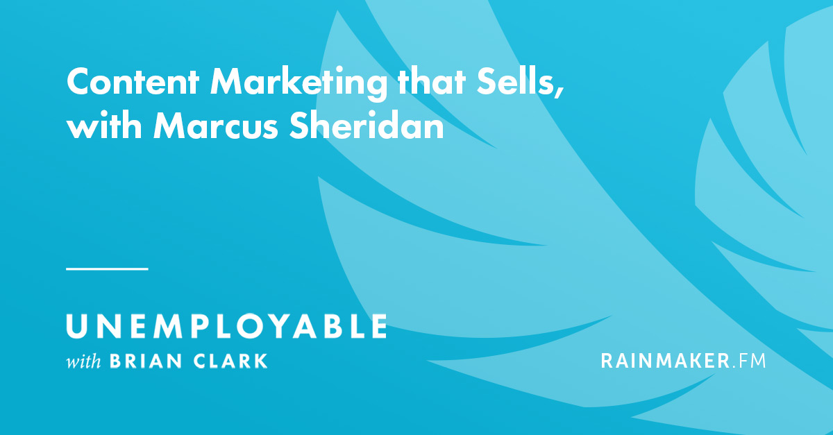 Content Marketing that Sells, with Marcus Sheridan