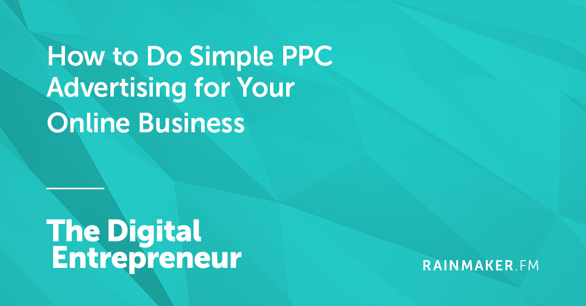How to Do Simple PPC Advertising for Your Online Business