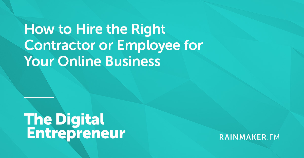 How to Hire the Right Contractor or Employee for Your Online Business